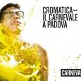 """Presentato il 30 gennaio in conferenza stampa """"Cromatica. Il Carnevale a Padova"""""""