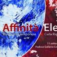 """Dall'11 settembre al 4 ottobre 2015 alla Galleria Civica Cavour (Piazza Cavour 73b) di Padova """"Affinità Elettive"""""""