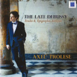 Axel Trolese the late debussy