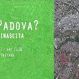 Venerdì 15 dicembre alle ore 15.00, presso l'auditorium del Centro Culturale San Gaetano di Padova, via Altinate 7, si terrà il convegno a partecipazione internazionale e locale sul futuro di Padova.