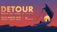 La settima edizione di Detour. Festival del Cinema di Viaggio avrà luogo a Padova e Abano Terme dal 22 al 31 marzo 2019 con film inediti, eventi speciali, concerti, incontri e laboratori.