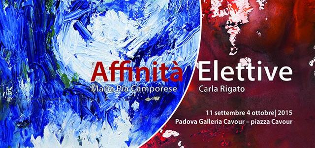 """Le """"Affinità Elettive"""" di Maria Pia Camporese e Carla Rigato alla Galleria Cavour di Padova"""