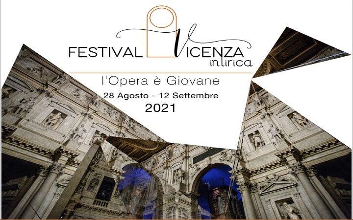 Festival Vicenza in Lirica 2021 –  L'Opera è Giovane